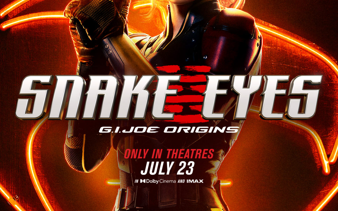 Motion Posters bring characters to life for Snake Eyes – G.I. Joe: Origins